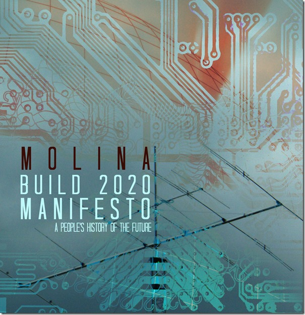Molina Speaks - Build 2020 Manifesto