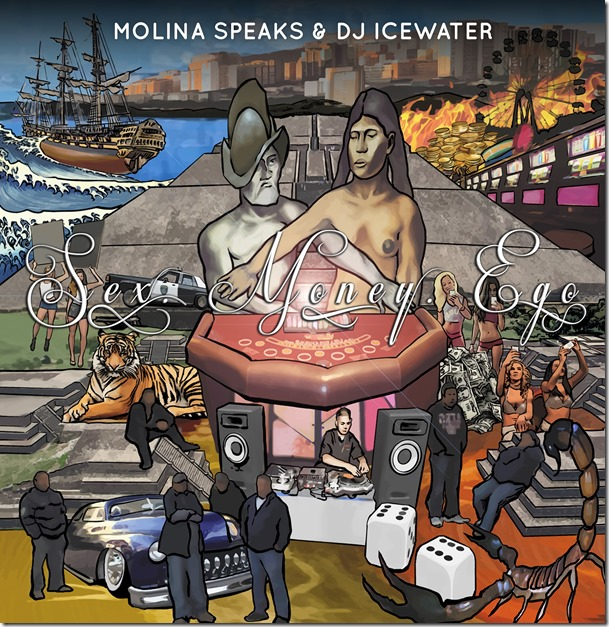 Molina Speaks & DJ Icewater - Sex Money Ego (4mb)